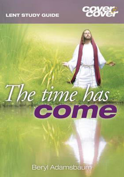 Picture of THE TIME HAS COME - LENT STUDY GUIDE