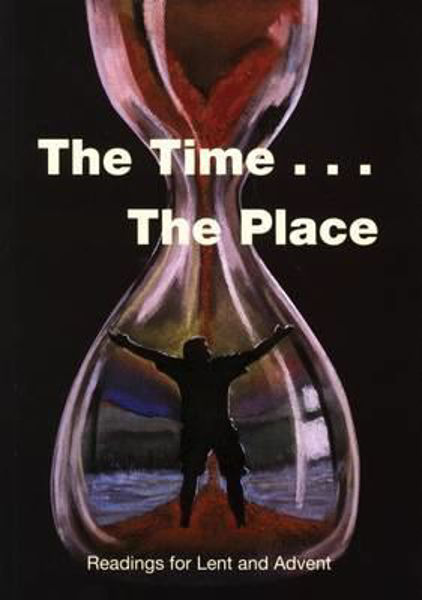 Picture of THE TIME....THE PLACE - LENT