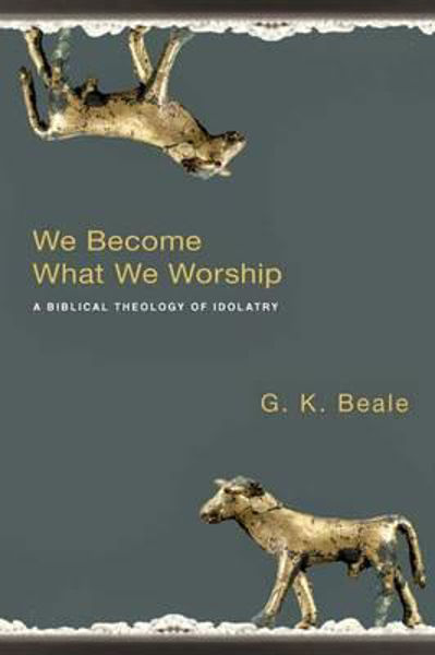 Picture of WE BECOME WHAT WE WORSHIP