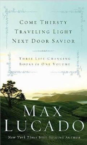 Picture of MAX LUCADO 3IN1 COME THIRSTY TRAVELLING