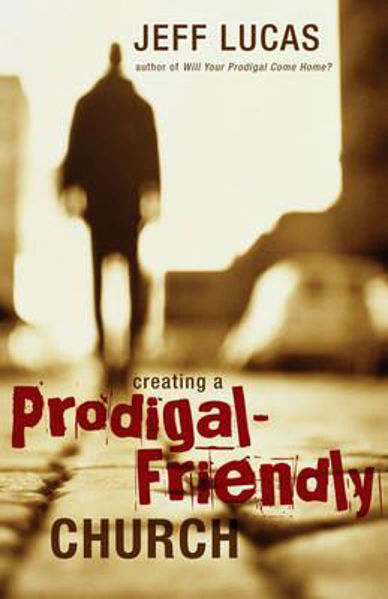 Picture of CREATING A PRODIGAL FRIENDLY CHURCH