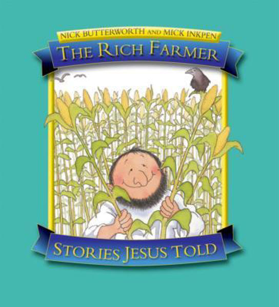Picture of STORIES JESUS TOLD/The Rich Farmer