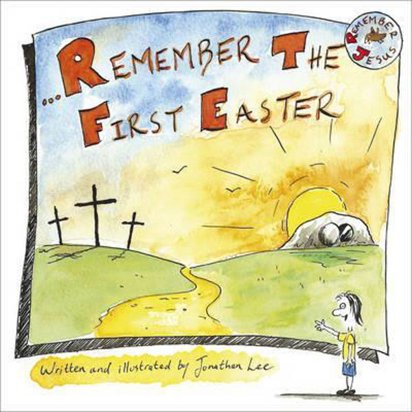 Picture of REMEMBER THE FIRST EASTER