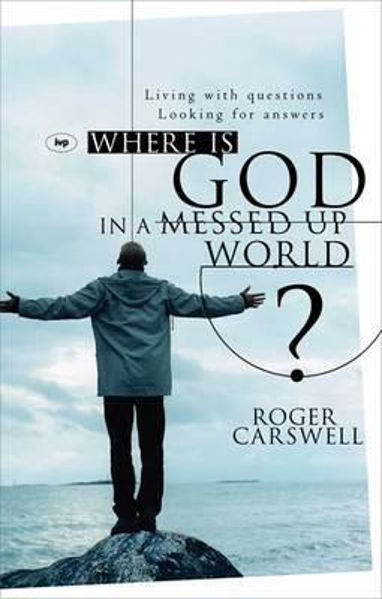 Picture of WHERE IS GOD IN A MESSED UP WORLD?