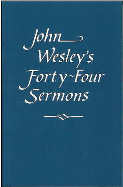 Picture of JOHN WESLEY'S FORTY-FOUR SERMONS