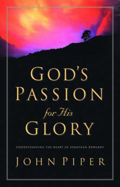 Picture of GOD'S PASSION FOR HIS GLORY
