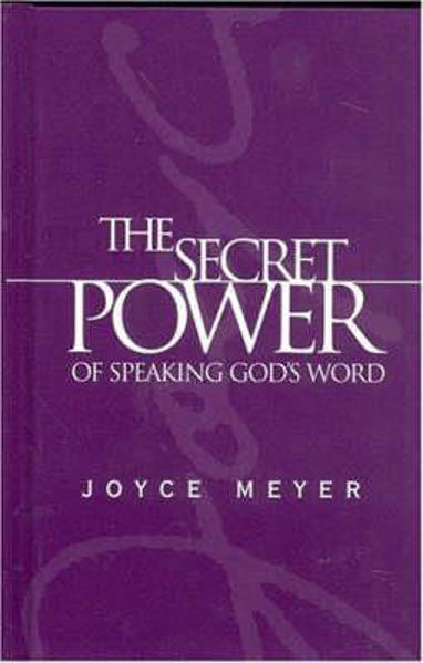 Picture of THE SECRET POWER OF SPEAKING GOD'S WORD