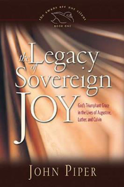 Picture of LEGACY OF SOVEREIGN JOY Luther Calvin Au