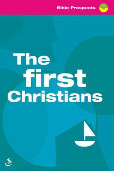 Picture of FIRST CHRISTIANS/BIBLE PROSPECTS