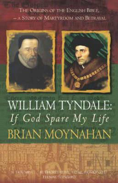 Picture of IF GOD SPARE MY LIFE WILLIAM TYNDALE