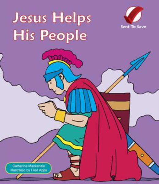 Picture of SENT TO SAVE/JESUS HELPS HIS PEOPLE