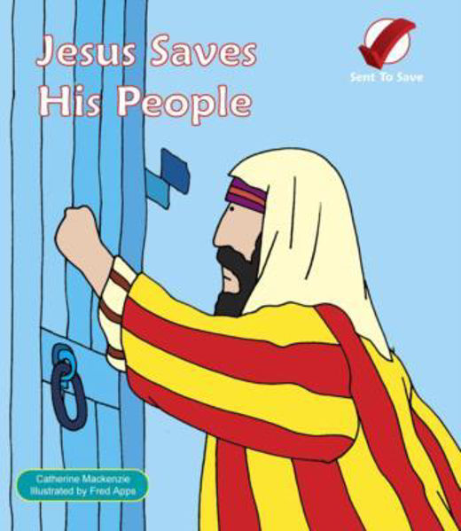 Picture of SENT TO SAVE/JESUS SAVES HIS PEOPLE