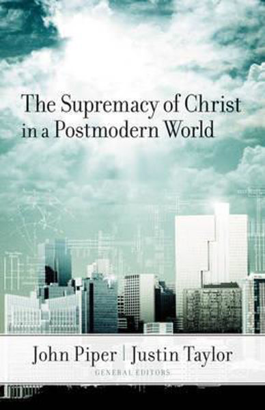 Picture of SUPREMACY OF CHRIST IN POSTMODERN WORLD
