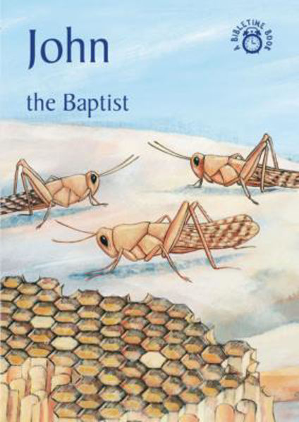Picture of BIBLE TIME/JOHN The Baptist