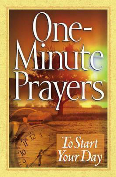 Picture of ONE MINUTE PRAYERS TO START YOUR DAY