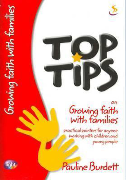 Picture of TOP TIPS/GROWING FAITH WITH FAMILIES
