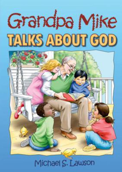 Picture of GRANDPA MIKE TALKS ABOUT GOD