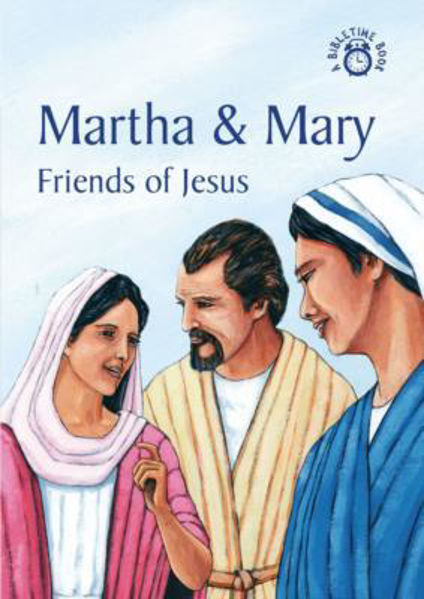 Picture of BIBLE TIME/MARTHA & MARY Friends of Jesus