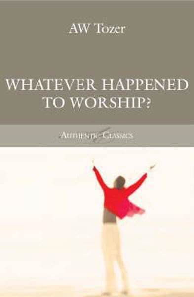 Picture of WHATEVER HAPPENED TO WORSHIP?