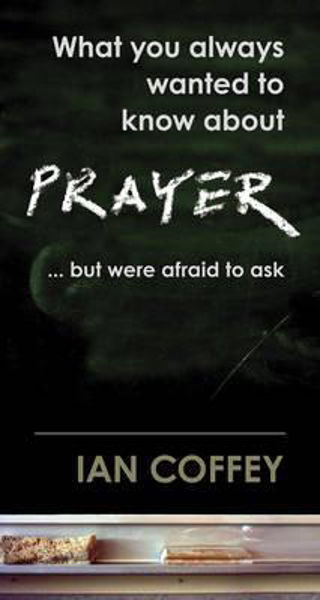 Picture of WHAT YOU ALWAYS WANTED TO KNOW..PRAYER