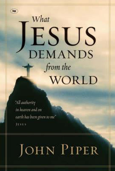 Picture of WHAT JESUS DEMANDS FROM THE WORLD