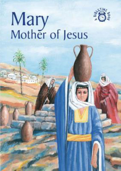Picture of BIBLE TIME/MARY Mother of Jesus