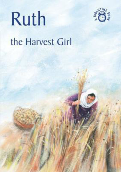 Picture of BIBLE TIME/RUTH The Harvest Girl