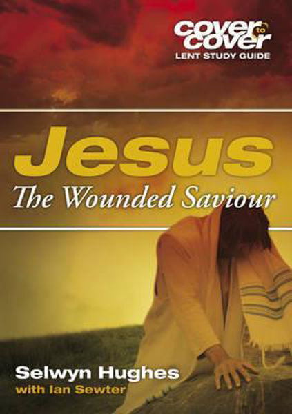 Picture of JESUS THE WOUNDED SAVIOUR Lent study