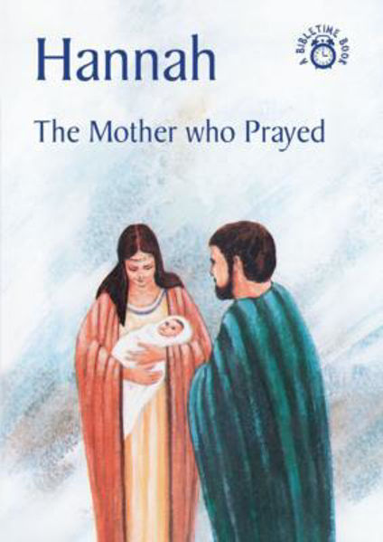 Picture of BIBLE TIME/HANNAH The Mother who prayed