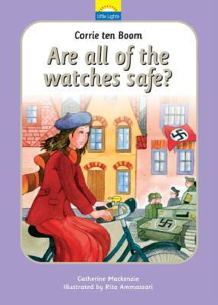 Picture of LITTLE LIGHTS/#3 Are all the watches safe? Corrie ten Boom