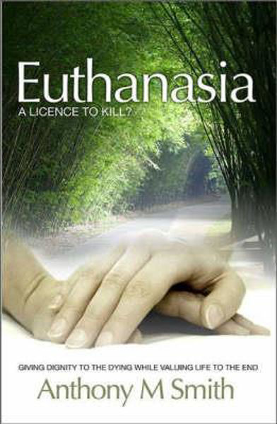 Picture of EUTHANASIA a licence to kill?
