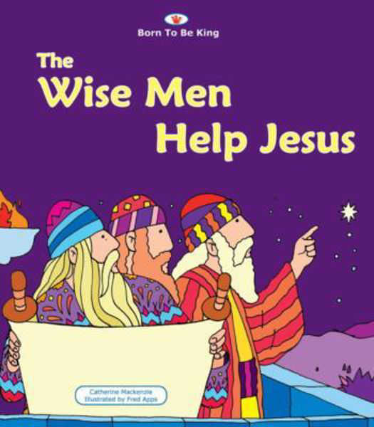 Picture of BORN TO BE KING/WISE MEN HELP JESUS