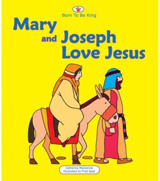 Picture of BORN TO BE KING/MARY & JOSEPH LOVE JESUS
