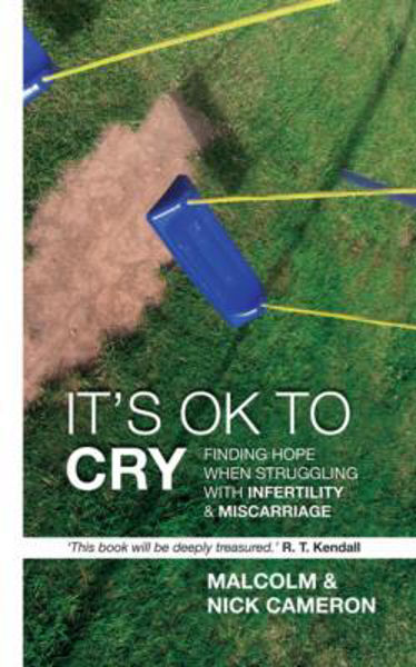 Picture of IT'S OK TO CRY infertility/miscarriage