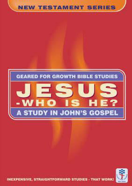 Picture of GEARED 4 GROWTH/JOHN JESUS WHO IS HE?