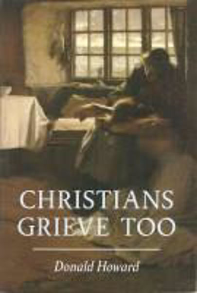 Picture of CHRISTIANS GRIEVE TOO