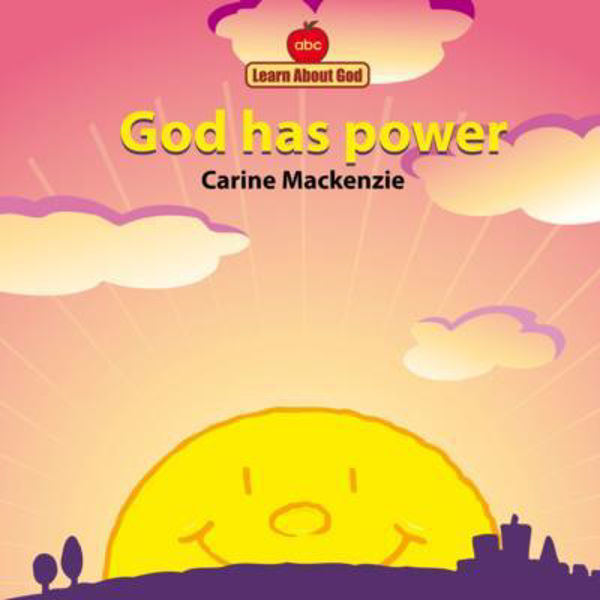 Picture of LEARN ABOUT GOD/GOD HAS POWER