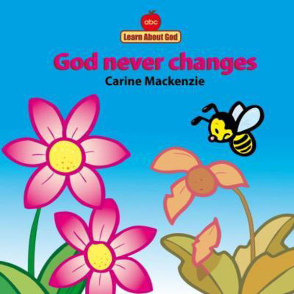Picture of LEARN ABOUT GOD/GOD NEVER CHANGES
