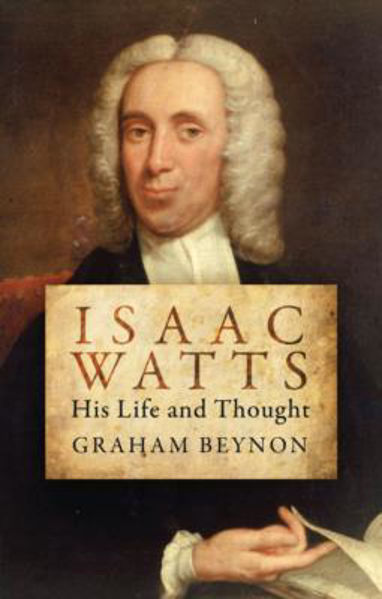 Picture of ISAAC WATTS His life and thoughts