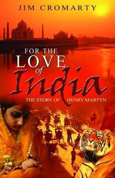 Picture of FOR THE LOVE OF INDIA/HENRY MARTYN