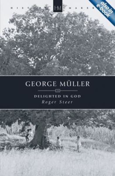 Picture of GEORGE MULLER DELIGHTED IN GOD