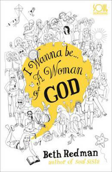 Picture of I WANNA BE A WOMAN OF GOD!