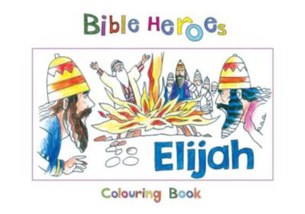 Picture of BIBLE HEROES/ELIJAH Colouring
