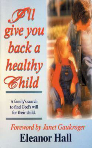 Picture of I'LL GIVE YOU BACK A HEALTHY CHILD