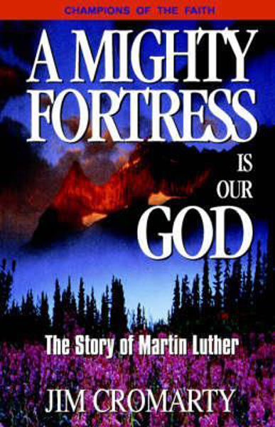 Picture of MIGHTY FORTRESS IS OUR GOD MARTIN LUTHER