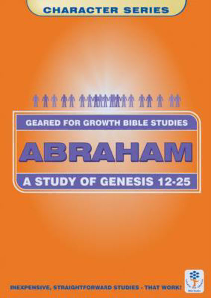 Picture of GEARED 4 GROWTH/GENESIS 12-25 ABRAHAM