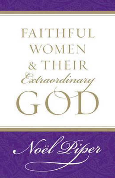 Picture of FAITHFUL WOMEN & THEIR EXTRAORDINARY GOD