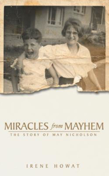 Picture of MIRACLES FROM MAYHEM / May Nicholson