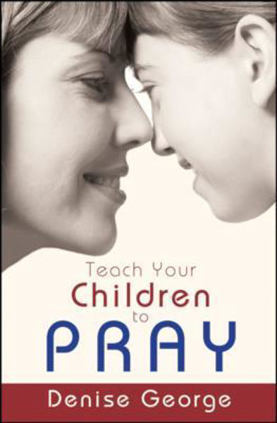Picture of TEACH YOUR CHILDREN TO PRAY