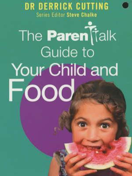 Picture of PARENTALK GUIDE TO YOUR CHILD AND FOOD
